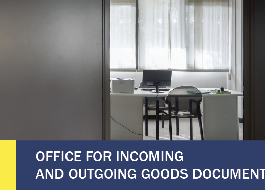 OFFICE FOR INCOMING AND OUTGOING GOODS DOCUMENTS